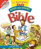 Read and Share: The Ultimate DVD Bible Storybook - Volume 1 ebook by Gwen Ellis