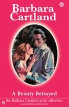A Beauty Betrayed ebook by Barbara Cartland