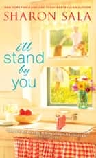 I'll Stand By You ebook by Sharon Sala