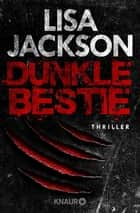 Dunkle Bestie - Thriller eBook by Lisa Jackson, Kristina Lake-Zapp