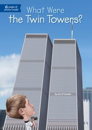 What Were the Twin Towers? ebook by Jim O'Connor,Ted Hammond,Kevin McVeigh