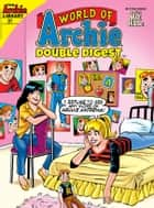 World of Archie Double Digest #31 ebook by Archie Superstars