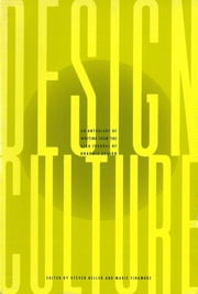 Design Culture - An Anthology of Writing from the AIGA Journal of Graphic Design ebook by Marie Finamore, Steven Heller