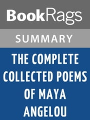 The Complete Collected Poems of Maya Angelou by Maya Angelou Summary & Study Guide ebook by BookRags