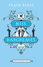 Miss Hargreaves - The Bloomsbury Group ebook by Frank Baker