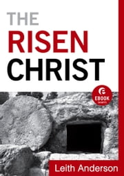 The Risen Christ (Ebook Shorts) ebook by Leith Anderson