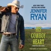His Cowboy Heart - A Montana Men Novel audiobook by Jennifer Ryan