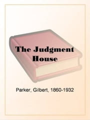 The Judgment House ebook by Gilbert Parker