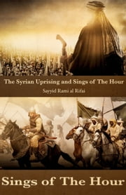 The Syrian Uprising and Signs Of The Hour ebook by Rami al Rifai
