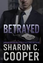 Betrayed ebook by Sharon C. Cooper