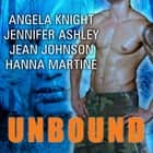 Unbound audiobook by Jennifer Ashley, Jean Johnson, Angela Knight,...