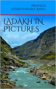 Ladakh in Pictures ebook by Praveen Venkiteswara Annu