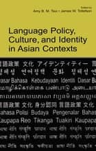 Language Policy, Culture, and Identity in Asian Contexts eBook by Amy B.M. Tsui, James W. Tollefson