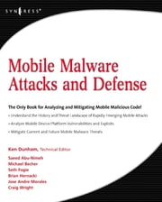 Mobile Malware Attacks and Defense ebook by Ken Dunham