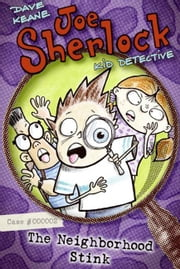 Joe Sherlock, Kid Detective, Case #000002: The Neighborhood Stink ebook by Dave Keane,Dave Keane