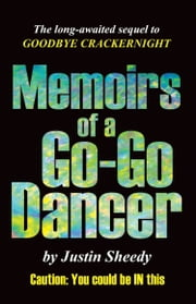 Memoirs of a Go-Go Dancer ebook by Justin Sheedy