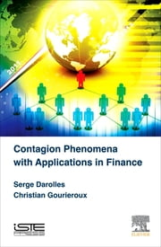 Contagion Phenomena with Applications in Finance ebook by Serge Darolles,Christian Gourieroux