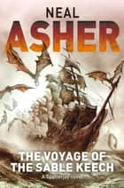 The Voyage of the Sable Keech ebook by Neal Asher