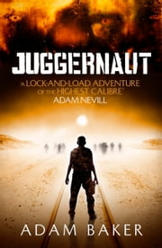 Juggernaut ebook by Adam Baker