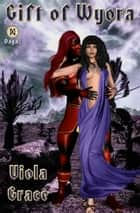 Gift of Wyora ebook by Viola Grace