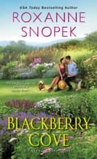 Blackberry Cove ebook by Roxanne Snopek