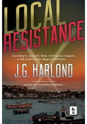 Local Resistance ebook by J.G Harlond