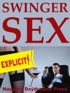 Swinger Sex (Five Sexy Couple Erotica Stories) ebook by Naughty Daydreams Press