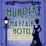 Murder at the Mayfair Hotel audiobook by C.J. Archer