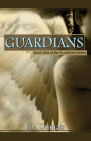 Guardians: Book One of the Guardians Series ebook by J. L. Dumais