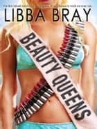Beauty Queens ebook by Libba Bray