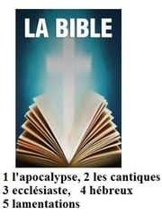 LA BIBLE, cinq livres ebook by Kobo.Web.Store.Products.Fields.ContributorFieldViewModel