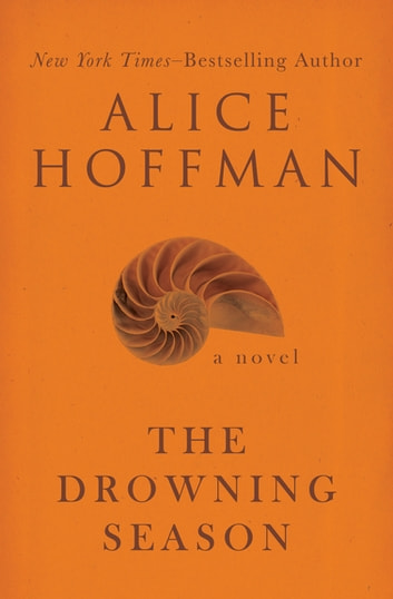 The Drowning Season - A Novel ebook by Alice Hoffman