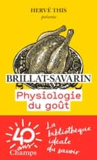 Physiologie du goût eBook by Brillat-Savarin, Jean-François Revel