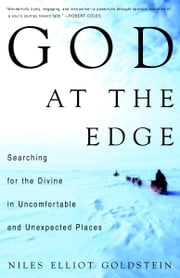 God at the Edge - Searching for the Divine in Uncomfortable and Unexpected Places ebook by Niles Goldstein