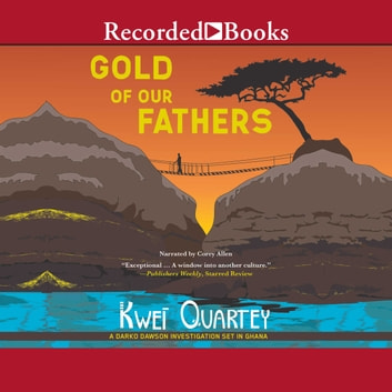 Gold of Our Fathers audiobook by Kwei Quartey