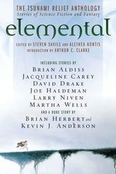 Elemental: The Tsunami Relief Anthology - Stories of Science Fiction and Fantasy ebook by Steven Savile,Alethea Kontis