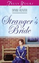 Stranger's Bride ebook by Denise Hunter