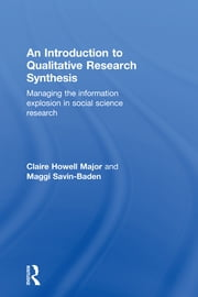 An Introduction to Qualitative Research Synthesis - Managing the Information Explosion in Social Science Research ebook by Claire Howell Major,Maggi Savin-Baden