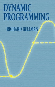 Dynamic Programming ebook by Richard Bellman