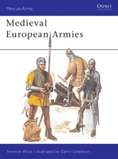 Medieval European Armies ebook by Terence Wise