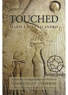 Touched - A Painter's Insights into the Work of Liane Collot d'Herbois: A New Mystery School Teaching ebook by