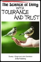 The Science of Living with Tolerance and Trust ebook by Dueep Jyot Singh, John Davidson