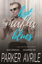 Hot Mafia Blues - A Gay Mafia New Adult Romance ebook by Parker Avrile