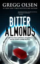 Bitter Almonds ebook by Gregg Olsen