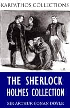 The Sherlock Holmes Collection ebook by Sir Arthur Conan Doyle