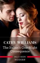 The Italian's One-Night Consequence 電子書籍 by Cathy Williams