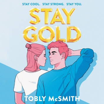 Stay Gold audiobook by Tobly McSmith