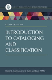 Introduction to Cataloging and Classification ebook by Daniel N. Joudrey,Arlene G. Taylor,David P. Miller