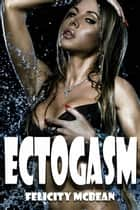Ectogasm ebook by Felicity McBean
