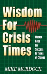 Wisdom For Crisis Times ebook by Mike Murdock